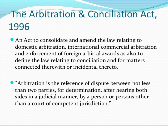 Salient Features Of Arbitration And Conciliation Act 1996